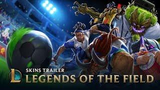 Legends of the Field | Skins Trailer - League of Legends