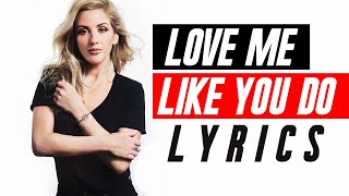 Download Lagu Ellie Goulding - Love Me Like You Do (Lyrics) Gratis STAFABAND
