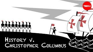 History vs. Christopher Columbus - Alex Gendler