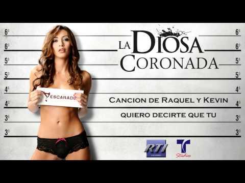 La Diosa Coronada - Canción quiero Decirte Que Tu De Raquel Y Kevin [exclusive Hq] video