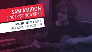 Music Is My Life: Sam Amidon | Episode 9 | Podcast