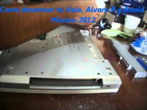 Cómo desarmar tu Vaio VGN-N330 Parte 1 Alvaro R y Anaid  México - 2012