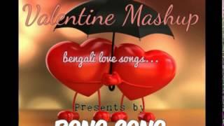 Valentine Mashup Bengali Love Songs 2017