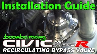 How to Install | Boomba Bypass Valve for '17+ Honda Civic Type-R