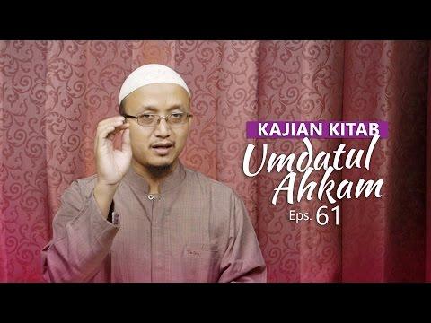 Kajian Kitab: Umdatul Ahkam - Ustadz Aris Munandar, Eps. 61