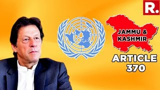 Another Pak Lie Exposed: U.N To Hold Informal Consultation On Kashmir Without Pak Presence