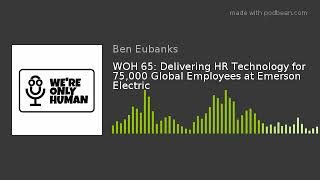 WOH 65: Delivering HR Technology for 75,000 Global Employees at Emerson Electric