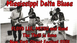 DELTA BLUES GIG! The Thrill Is Gone / FLOYD LEE, MITSU and Band - New York Street Festival 2001