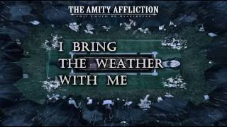 Amity Affliction - I Bring The Weather With Me ( Lyrics Video)