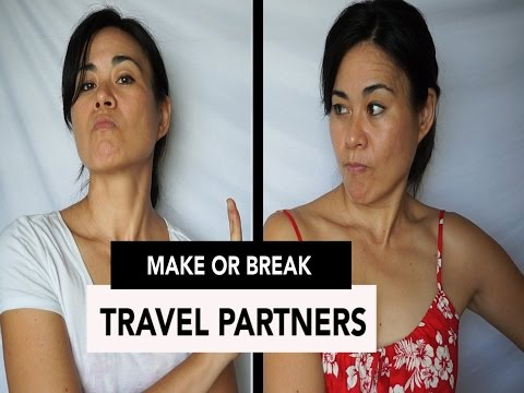 Things that Make or Break Travel Partners (& I cancelled my trip!)