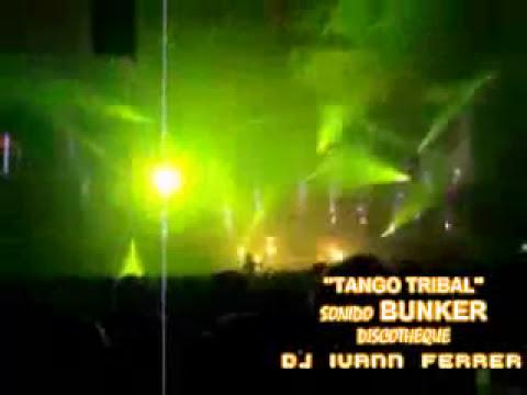 TANGO TRIBAL DJ IVANN FERRER SONIDO BUNKER TEQUIXQUIAC MEXICO