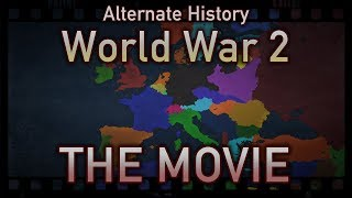 Alternate History: World War 2 ~ THE MOVIE ~ Animated