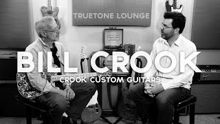 Truetone Lounge | Bill Crook (of Crook Custom Guitars)