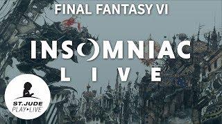 Insomniac Live - St. Jude PLAY LIVE - Final Fantasy VI