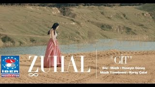 Zuhal - Git [ Official Video © 2016 İber Prodüksiyon ]
