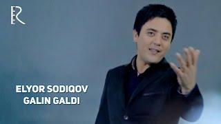 Elyor Sodiqov - Galin galdi | Элёр Содиков - Галин галди