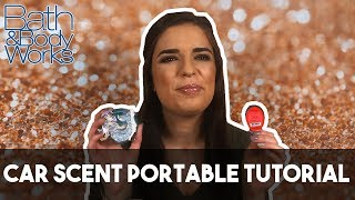 Bath & Body Works CAR SCENT PORTABLE Tutorial and Review