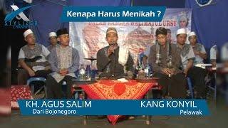 Pengajian Umum KH. Agus Salim ft. Kang Konyil - Kenapa Wajib Menikah ?