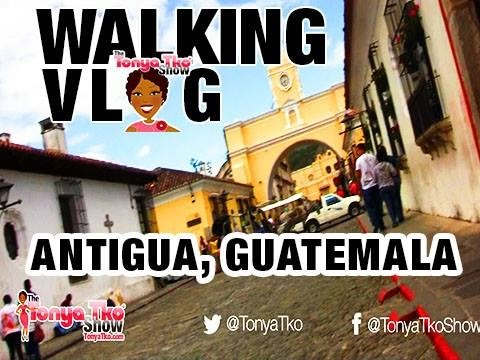 #WalkingVlog Antigua Guatemala @TonyaTko Traveling Central America: Guatemala