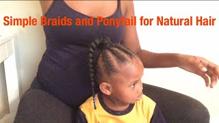 NATURAL HAIRSTYLE FOR LITTLE GIRLS| Braids And Handmade Ponytail