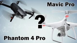 Mavic Pro or Phantom 4 Pro - Which one should you get???