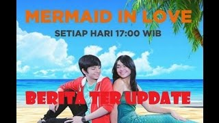 Episode Terbaru mermaid in love SCTV
