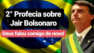 SEGUNDA PROFECIA SOBRE JAIR BOLSONARO