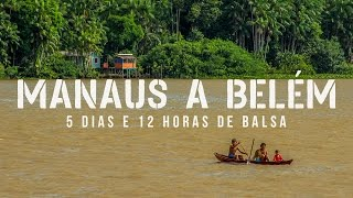 MANAUS A BELÉM DE BALSA | PIRATAS E O MEDO DA BALSA VIRAR | #01 | DO NORTE AO NORTE