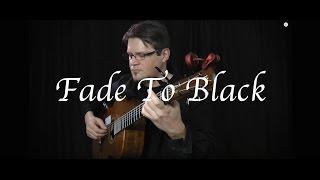 Download Lagu Fade to Black (Metallica) - Fingerstyle Guitar Gratis STAFABAND