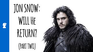 The Fate Of Jon Snow: Will He Return? Part Two [ASOIAF Books 1-6|GOT Seasons 1-5 SPOILERS]