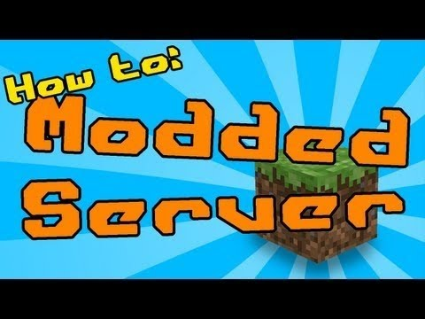 How to Make a Modded Minecraft Server [1.6.4/1.7.2] UPDATE!