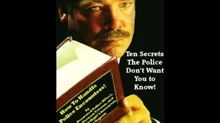 Police State: Ten Secrets The Police Don't Want You To Know! (How To Survive Police Encounters!)