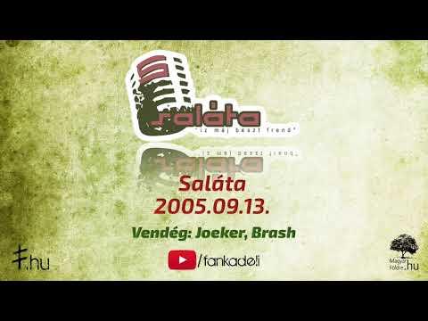 Saláta 2005.09.13. vendég: Brash, Joeker (Hősök)