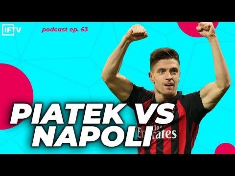 PIATEK SCORES 2 GOALS VS NAPOLI  podcast 53