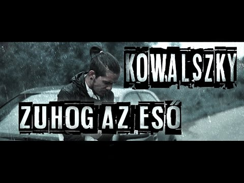 Kowalszky - Zuhog az eső (Official Music Video)