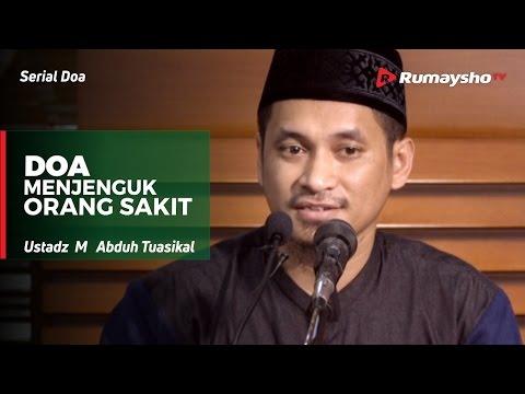 Serial Doa : Doa Menjenguk Orang Sakit - Ustadz M Abduh Tuasikal