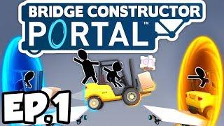 Bridge Constructor: Portal Ep.1 - CRAZY BRIDGES & STUNTS IN APERTURE LABS!!  (Gameplay / Let's Play)