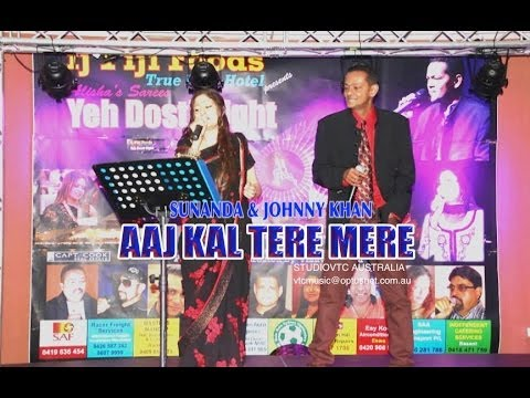 AAJ KAL TERE MERE PYAR   JOHNNY KHAN & SUNANDA  LIVE AT YEH...