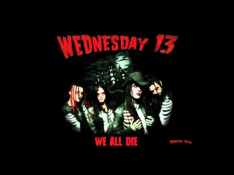 Wednesday 13 - We All Die