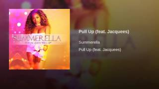 Summerella Ft Jacquees Pull Up