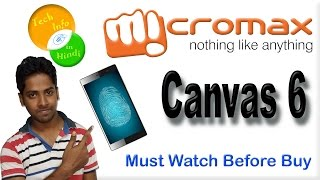 Micromax canvas 6 smartphone our opinion in hindi