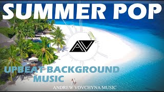 Summer Pop Background Music (Royalty Free Music) - by AndrewVovchynaMusic
