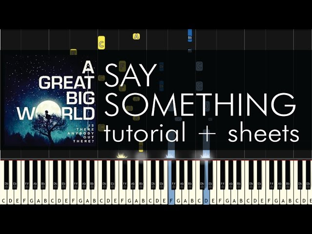 "How to Play ""Say Something"" by A Great Big World - Piano Tutorial"