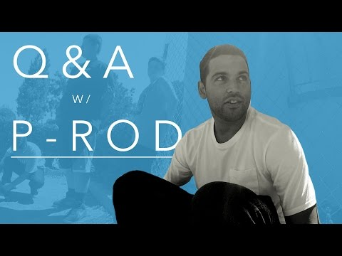 Q and A with Paul Rodriguez aka P-Rod