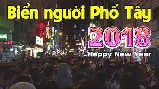 Kẹt cứng Người Sài Gòn đổ về PHỐ TÂY BÙI VIỆN đón NĂM MỚI 2018 | Happy New Year