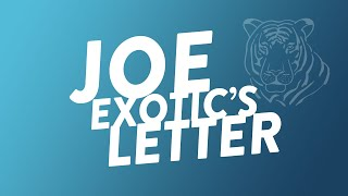 A Letter From Joe Exotic