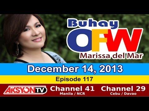 December 14, 2013 - Buhay OFW with Marissa del Mar - Episode 117