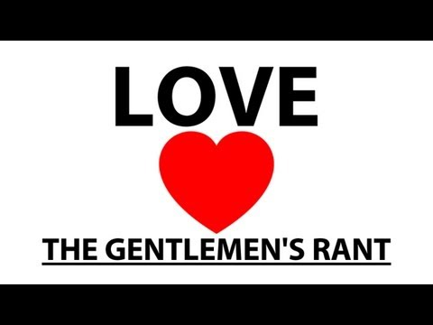 Love - The Gentlemen's Rant