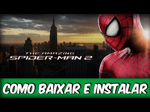 COMO BAIXAR E INSTALAR - THE AMAZING SPIDER MAN 2