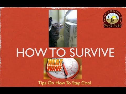 Tips On How To Stay Cool On How To Survive Heat Wave